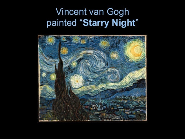 """Vincent van Gogh painted """"Starry Night"""""""