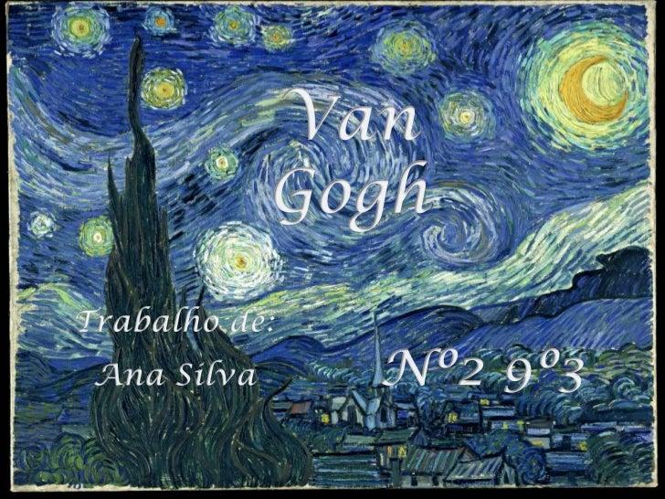 Índice•   Indice•   Bibliografia•   Van Gogh: biografia•   Obras do pintor•   Curiosidades