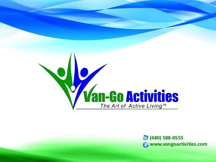 (480) 588-0555<br />www.vangoactivities.com <br />