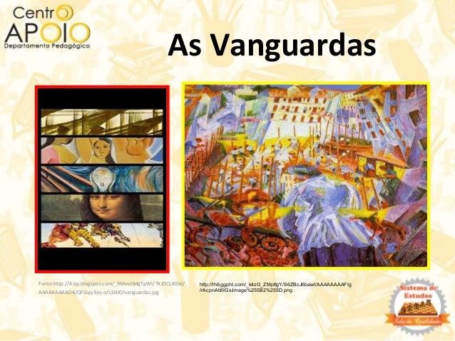 As Vanguardas Fonte:http://4.bp.blogspot.com/_9MevhMgTpWI/TKJDCLKl0vI/ AAAAAAAAAO4/QFGvjy3zq-o/s1600/vanguardas.jpg http:/...