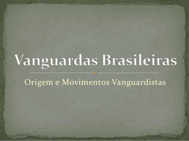Origem e Movimentos Vanguardistas