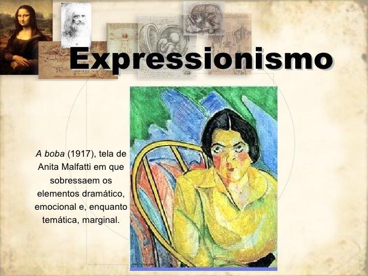 A boba  (1917), tela de Anita Malfatti em que sobressaem os elementos dramático, emocional e, enquanto temática, marginal....