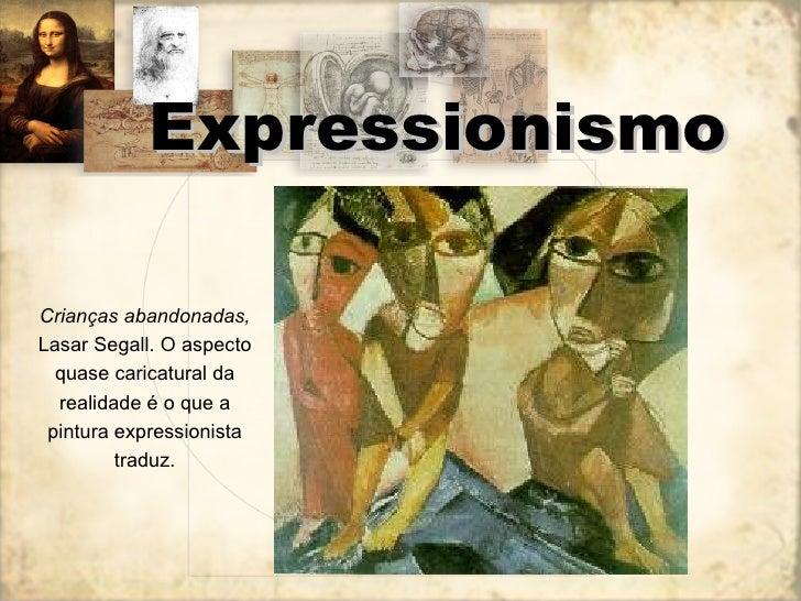 Expressionismo Crianças abandonadas,  Lasar Segall. O aspecto quase caricatural da realidade é o que a pintura expressioni...