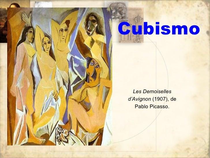 Cubismo Les Demoiselles d'Avignon  (1907), de Pablo Picasso.