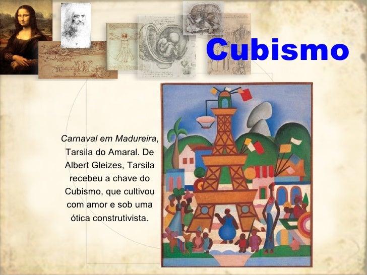 Cubismo Carnaval em Madureira , Tarsila do Amaral. De Albert Gleizes, Tarsila recebeu a chave do Cubismo, que cultivou com...
