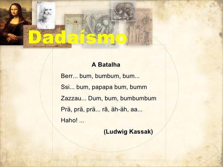 Dadaísmo A Batalha Berr... bum, bumbum, bum... Ssi... bum, papapa bum, bumm Zazzau... Dum, bum, bumbumbum Prä, prä, prä......