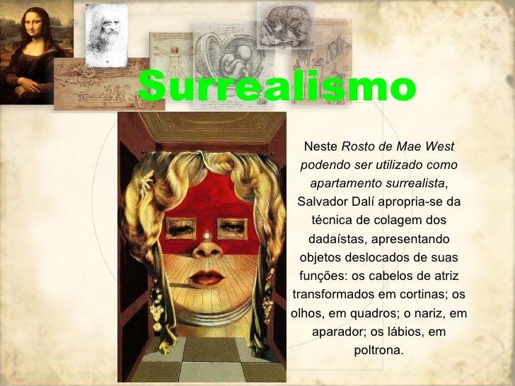 Surrealismo Neste  Rosto de Mae West podendo ser utilizado como apartamento surrealista , Salvador Dalí apropria-se da téc...