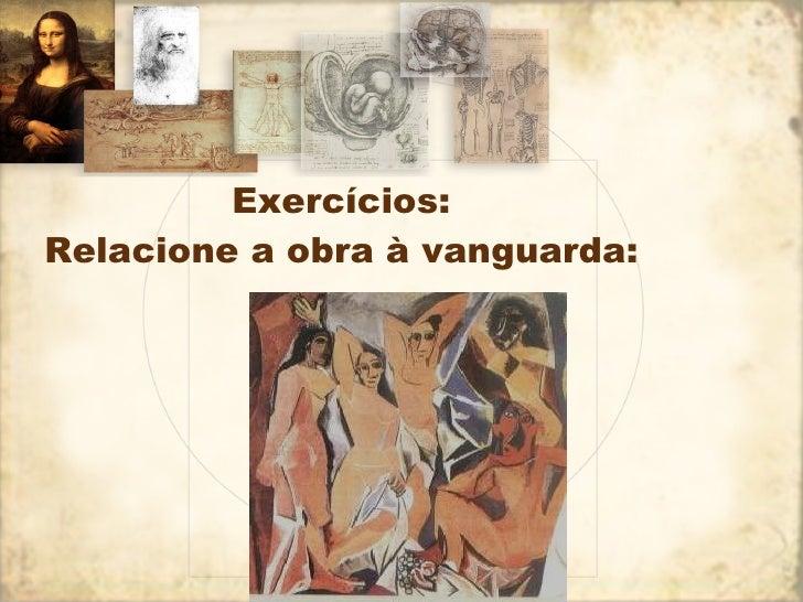 Exercícios: Relacione a obra à vanguarda: