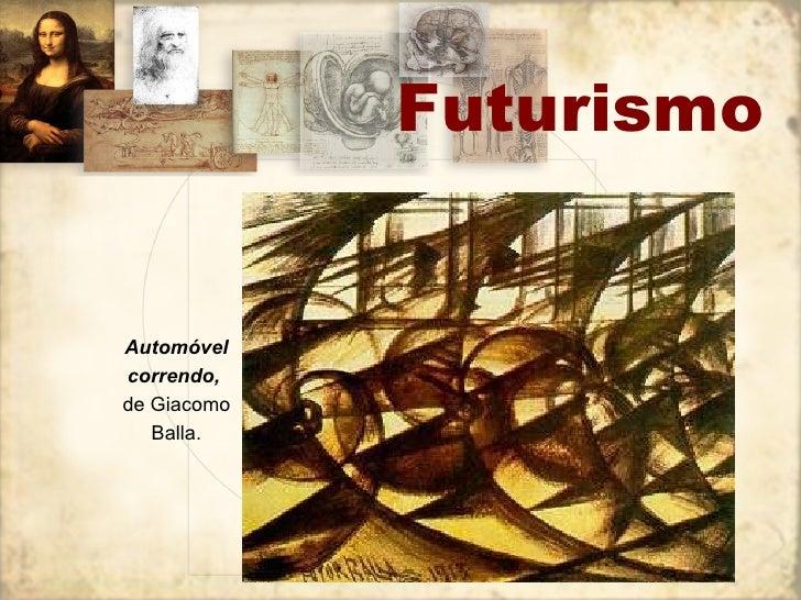 Futurismo Automóvel correndo,   de Giacomo Balla.