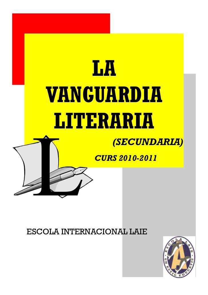 LA   VANGUARDIA    LITERARIA                  (SECUNDARIA)              CURS 2010-2011ESCOLA INTERNACIONAL LAIE