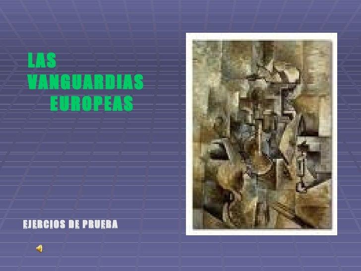 LAS VANGUARDIAS EUROPEAS EJERCIOS DE PRUEBA