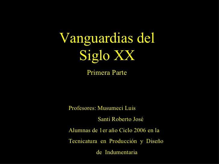 Profesores: Musumeci Luis Santi Roberto José Alumnas de 1er año Ciclo 2006 en la Tecnicatura  en  Producción  y  Diseño  d...