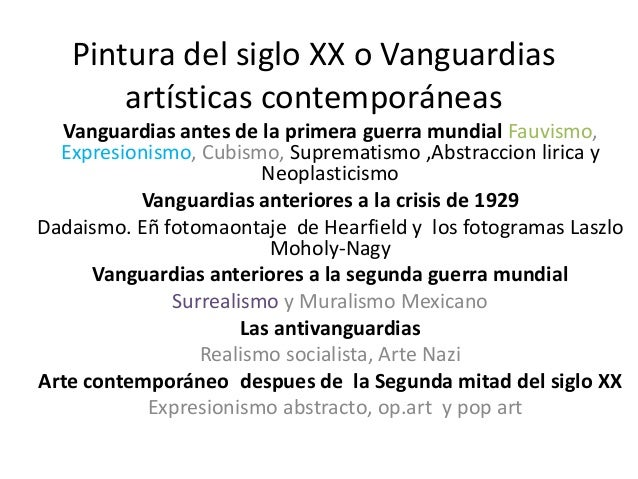 Pintura del siglo XX o Vanguardiasartísticas contemporáneasVanguardias antes de la primera guerra mundial Fauvismo,Expresi...