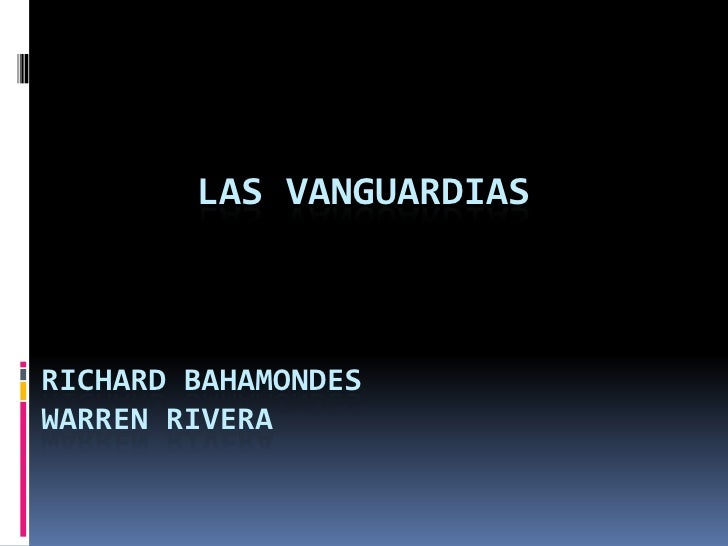 Las vanguardiasrichardbahamondeswarren rivera<br />