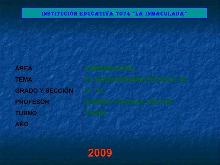 """INSTITUCIÓN EDUCATIVA 7074 """"LA INMACULADA"""" ÁREA :  COMUNICACIÓN TEMA :  EL VANGUARDISMO EN SIGLO XX GRADO Y SECCIÓN :  5º ..."""