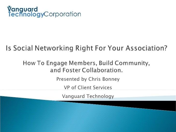 Presented by Chris Bonney VP of Client Services Vanguard Technology