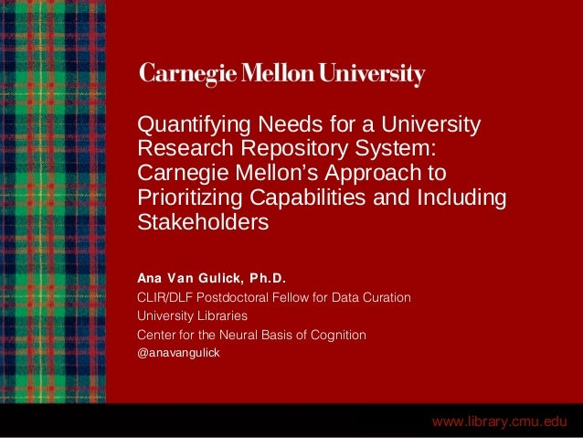 Quantifying Needs for a University Research Repository System: Carnegie Mellon's Approach to Prioritizing Capabilities and...