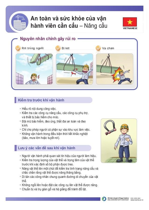 An toàn và sức khỏe của vận hành viên cần cẩu – Nâng cẩu Kiểm tra trước khi vận hành ● Hiểu rõ nội dung công việc. ● Kiểm ...