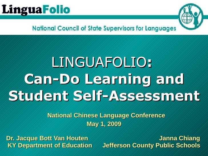 LINGUAFOLIO :  Can-Do Learning and Student Self-Assessment   National Chinese Language Conference May 1, 2009 Dr. Jacque B...