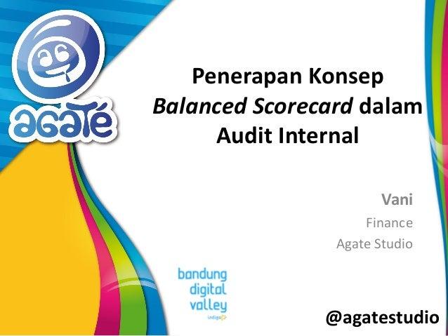 @agatestudio Penerapan Konsep Balanced Scorecard dalam Audit Internal Vani Finance Agate Studio