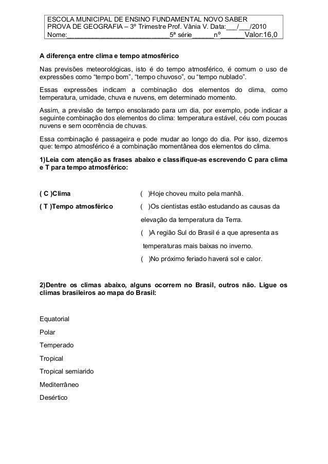 ESCOLA MUNICIPAL DE ENSINO FUNDAMENTAL NOVO SABER  PROVA DE GEOGRAFIA – 3º Trimestre Prof. Vânia V. Data:___/___/2010  Nom...