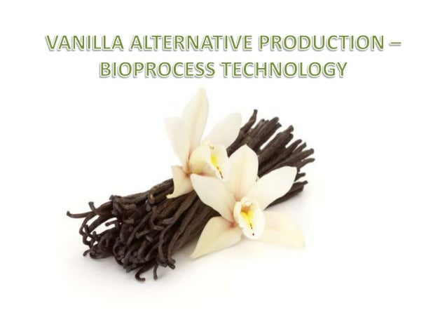 Introduction Vanilla? Vanillin? Greenish-yellow flowers are pollinated by bees, whose ovaries swell into fruits referred t...
