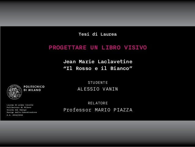 """Tesi di Laurea  PROGETTARE UN LIBRO VISIVO Jean Marie Laclavetine """"Il Rosso e il Bianco"""" STUDENTE  ALESSIO VANIN  Laurea ..."""