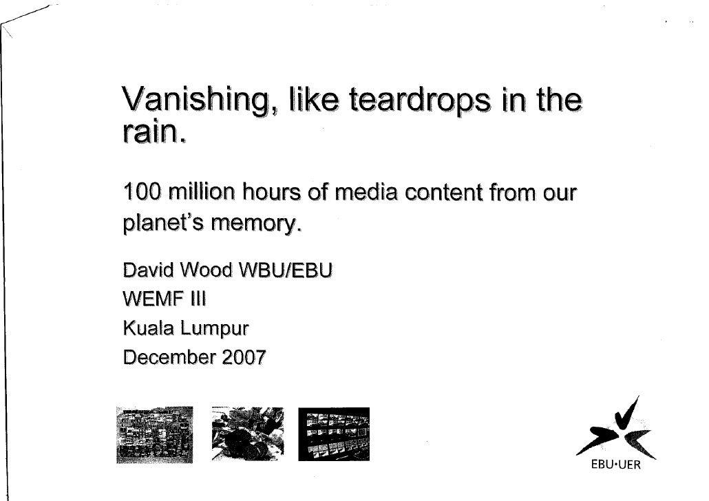 Vanishing, like teardrops in the rain