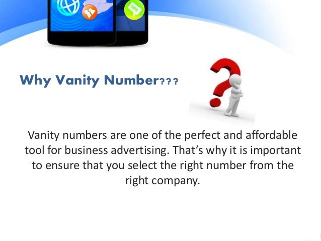 Awesome 8. Why Vanity Number???