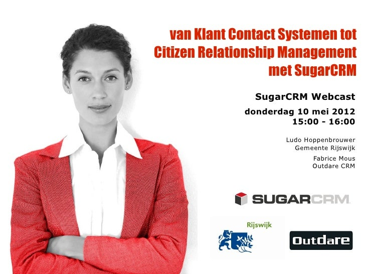 van Klant Contact Systemen totCitizen Relationship Management                   met SugarCRM                SugarCRM Webca...