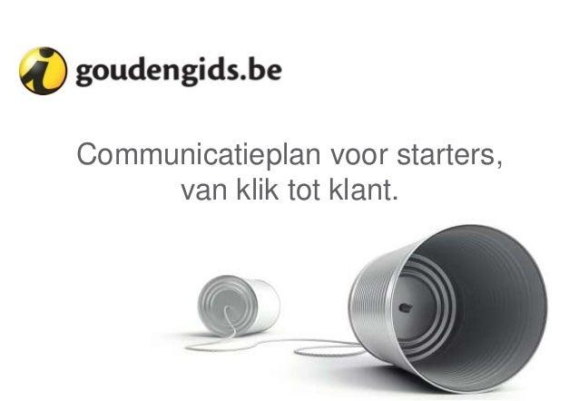 Communicatieplan voor starters, van klik tot klant.  1