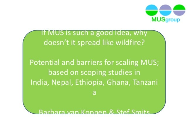 If MUS is such a good idea, whydoesn't it spread like wildfire?Potential and barriers for scaling MUS;based on scoping stu...