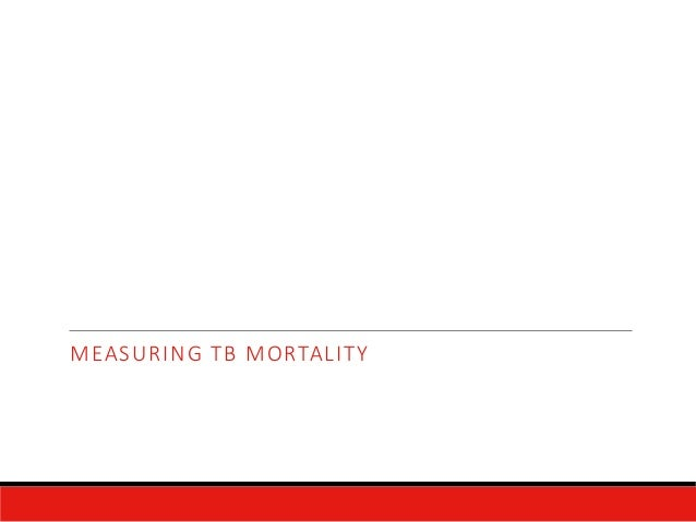 MEASURING TB MORTALITY