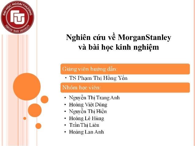 Nghiên cứu về MorganStanley và bài học kinh nghiệm
