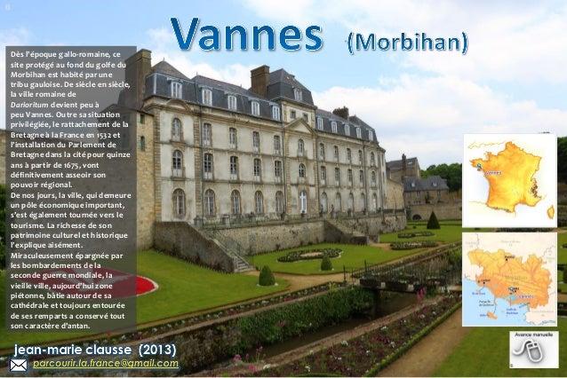 B  Dès l'époque gallo-romaine, ce site protégé au fond du golfe du Morbihan est habité par une tribu gauloise. De siècle e...