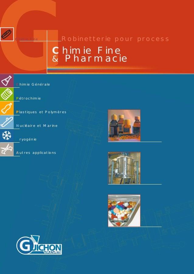 GChimie Fine & Pharmacie VALVES Chimie Fine 26 rue Paul Girod - Z.I. Bissy 73000 Chambéry France Tél : + 33 (0)4 79 44 59 ...