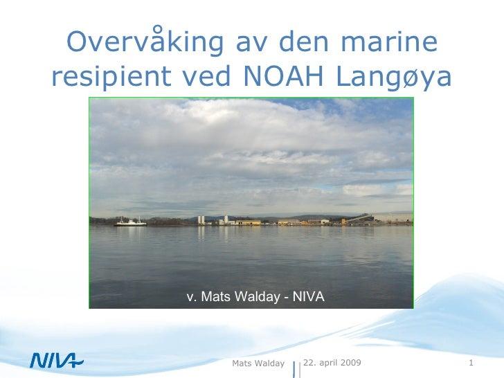 Overvåking av den marine resipient ved NOAH Langøya v. Mats Walday - NIVA
