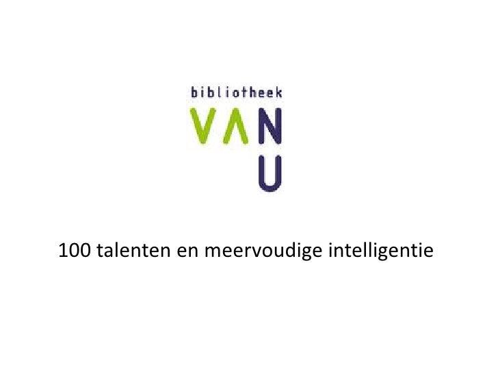 100 talenten en meervoudige intelligentie<br />