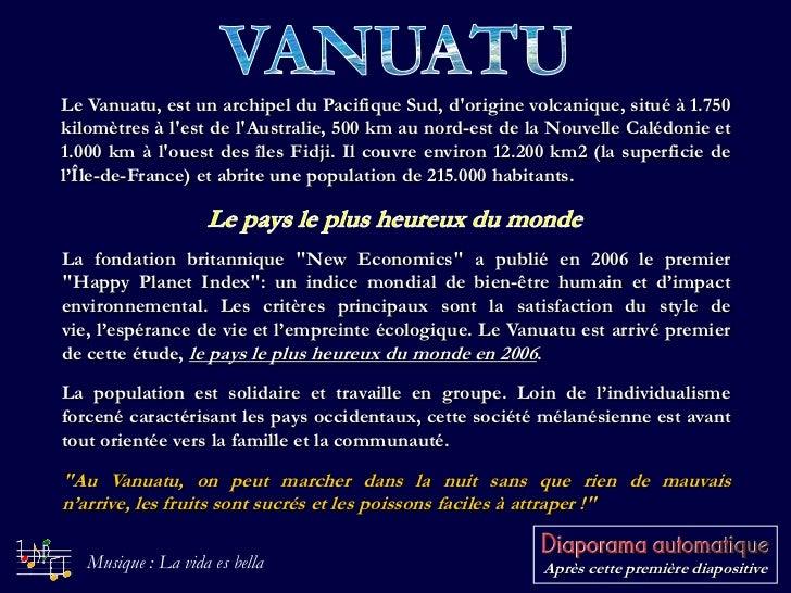 Le Vanuatu, est un archipel du Pacifique Sud, dorigine volcanique, situé à 1.750kilomètres à lest de lAustralie, 500 km au...