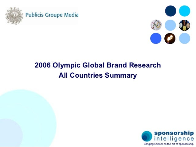 2006 Olympic Global Brand Research      All Countries Summary                             Bringing science to the art of s...