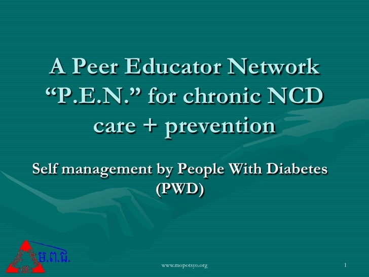"""A Peer Educator Network  """"P.E.N."""" for chronic NCD      care + prevention Self management by People With Diabetes          ..."""