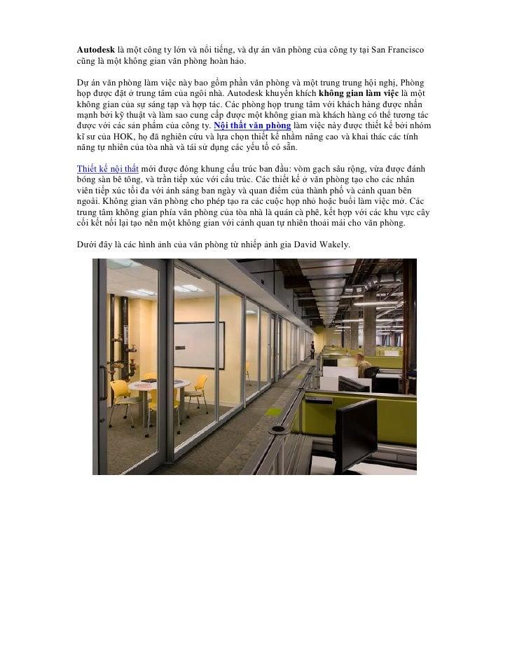 Autodesk là một công ty lớn và nổi tiếng, và dự án văn phòng của công ty tại San Franciscocũng là một không gian văn phòng...