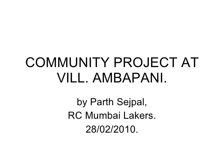 COMMUNITY PROJECT AT VILL. AMBAPANI. by Parth Sejpal, RC Mumbai Lakers. 28/02/2010.