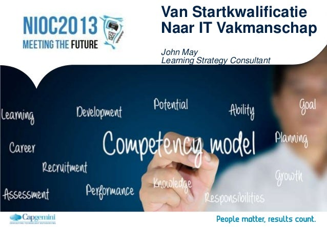 Van StartkwalificatieNaar IT VakmanschapJohn MayLearning Strategy Consultant