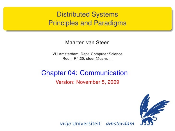 Distributed Systems   Principles and Paradigms           Maarten van Steen     VU Amsterdam, Dept. Computer Science       ...
