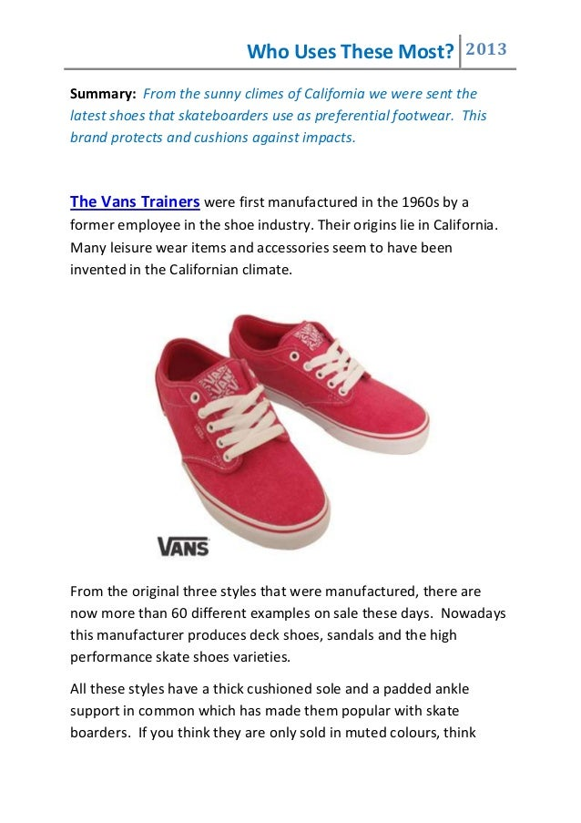Who Uses These Most? 2013Summary: From the sunny climes of California we were sent thelatest shoes that skateboarders use ...