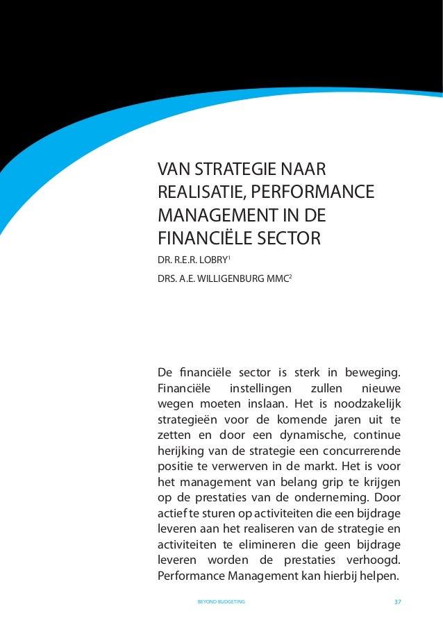 37 De financiële sector is sterk in beweging. Financiële instellingen zullen nieuwe wegen moeten inslaan. Het is noodzakeli...