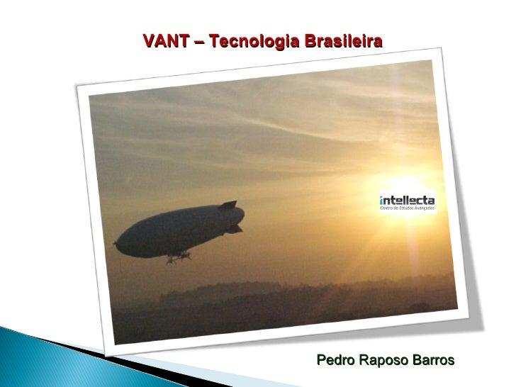 VANT – Tecnologia Brasileira Pedro Raposo Barros