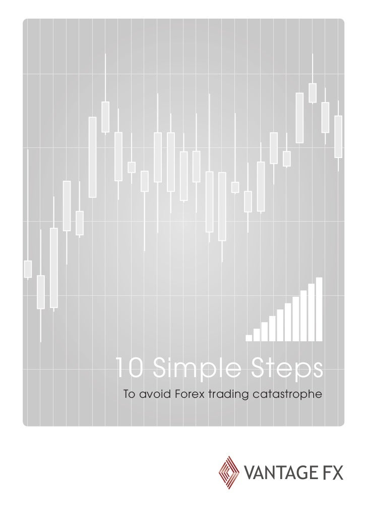 10 Simple StepsTo avoid Forex trading catastrophe