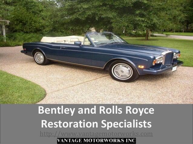Vantage Motor Works - Bentley and Rolls Royce Restoration Specialists http://www.vantagemotorworks.com